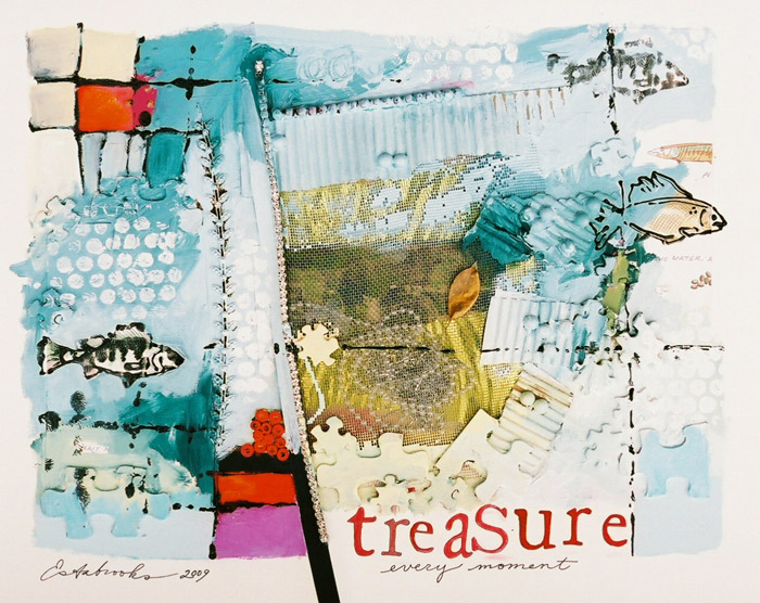 Treasure Every Moment By Donna Estabrooks 345 16x20